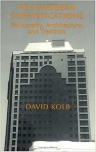 David Kolb's Postmodern Sophistications book cover